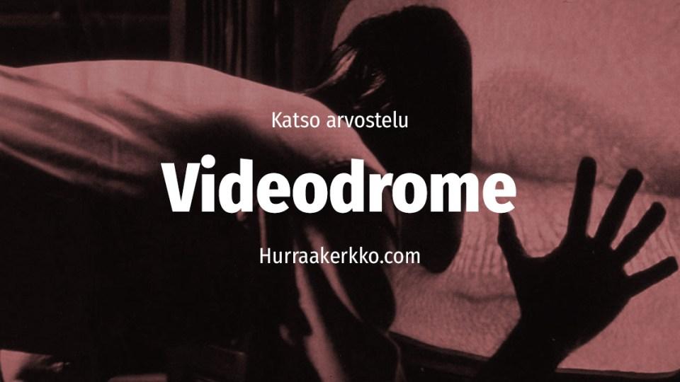 Arvostelussa Videodrome (1983) – katso video!