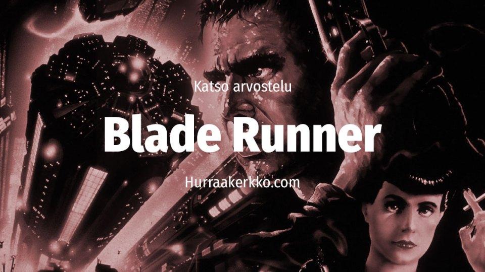 Arvostelussa alkuperäinen Blade Runner (1982) – katso video