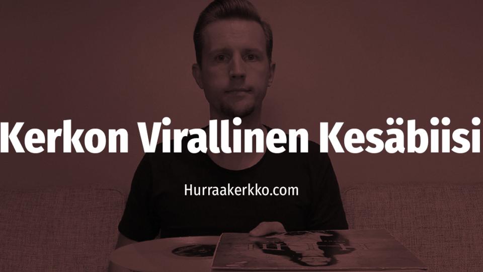 Kerkon Virallinen Kesäbiisi 2018 – katso video