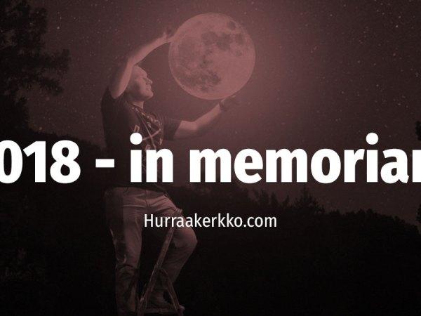 In memoriam: Hurraakerkko.comin vuosi 2018