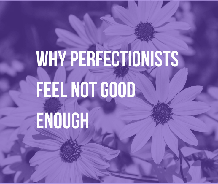 Why Perfectionists Feel Not Good Enough | You work hard, but it's never enough. We don't have perfectionistic tendencies for no reason. So, why do we feel not good enough?