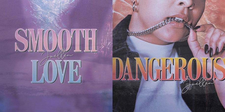 Joéllen - Smooth Love x Dangerous