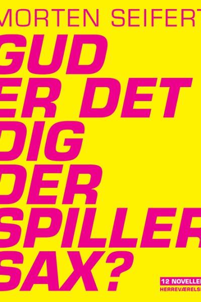 Morten Seifert - Gud er det dig der spiller sax