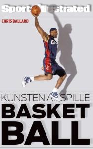 Chris Ballard - Kunsten at spille basketball