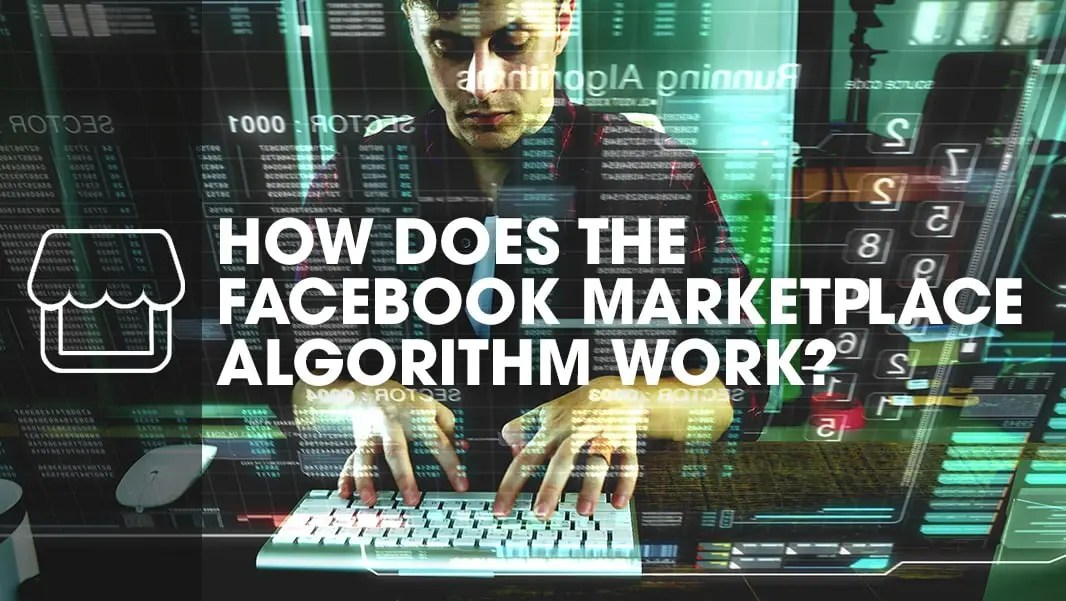 How Does the Facebook Marketplace Algorithm Work?