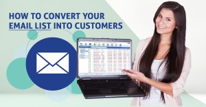 Converting Your Email List Into Customers