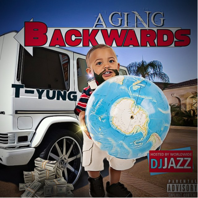 t-yung-aging-backwards-hosted-by-djjazzrealtrapt_yung334