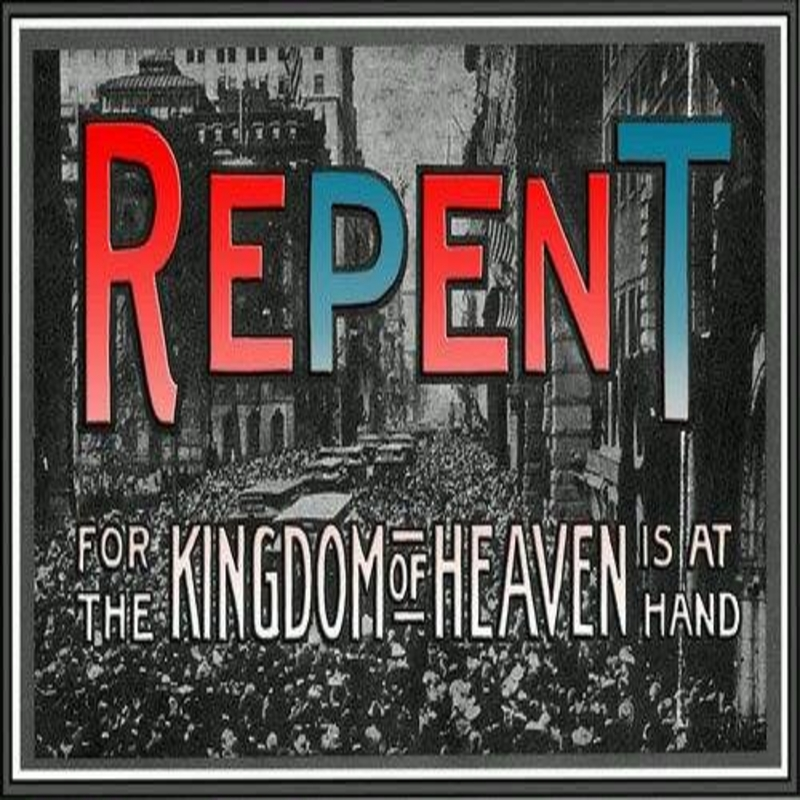 Image result for repent for the kingdom of heaven is at hand
