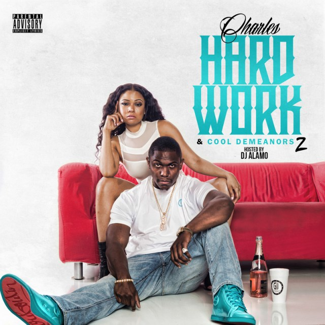 charles-reed-dollaz-hard-work-cool-demeanors-pt-2-hosted-by-dj-alamo