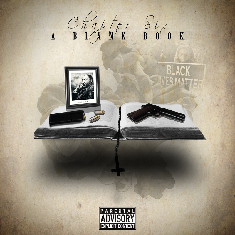 Chapter Six A Blank Book Mixtape By Dee Wright Kid Sid DZ Hosted By Blunted Beatz God Level