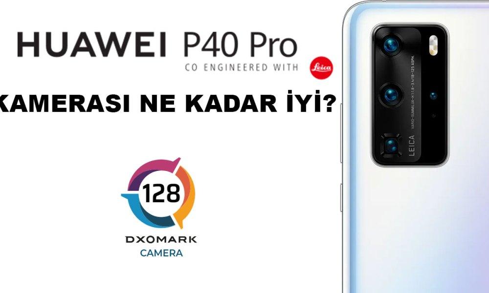 Huawei P40 Pro kamera performansı nasıl? | DXOMARK #18