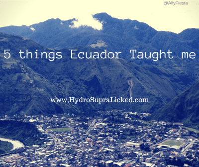5 Lessons Ecuador Taught Me