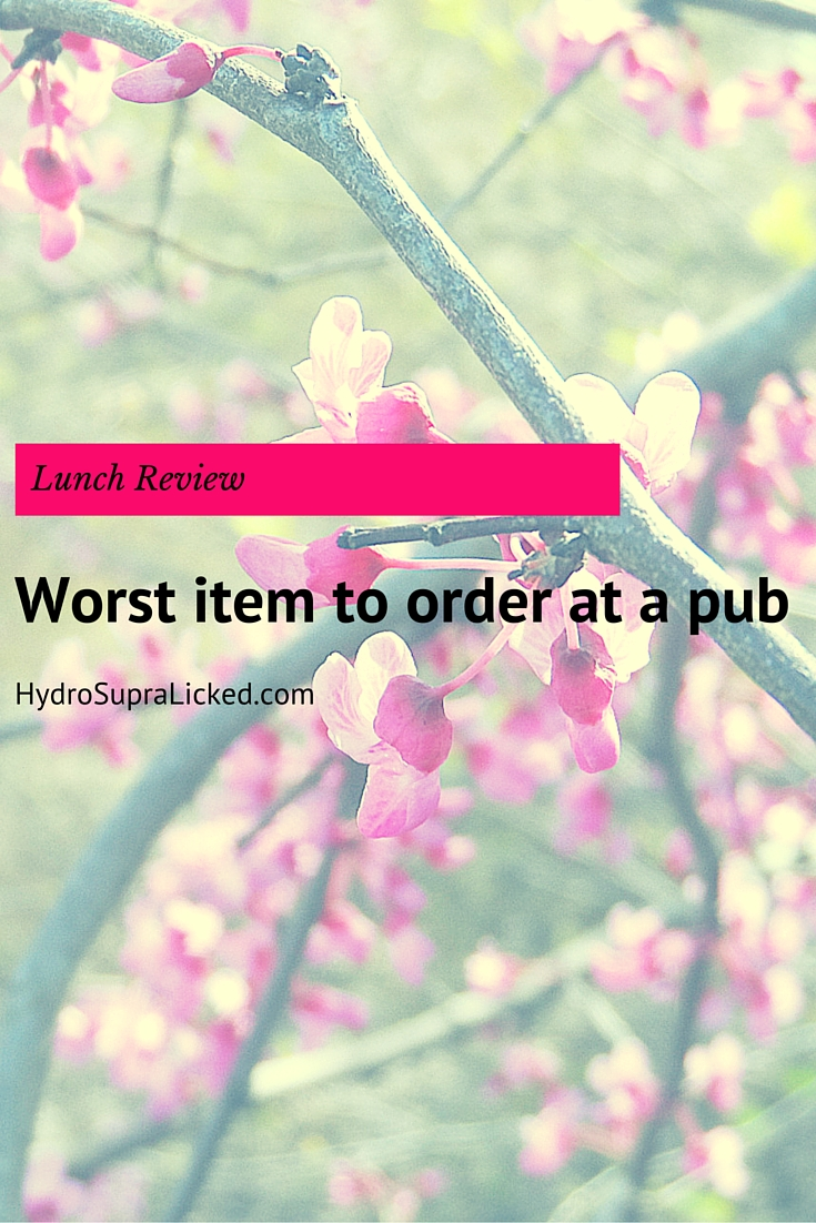 Lunch Review: Worst Item to Order at a Pub