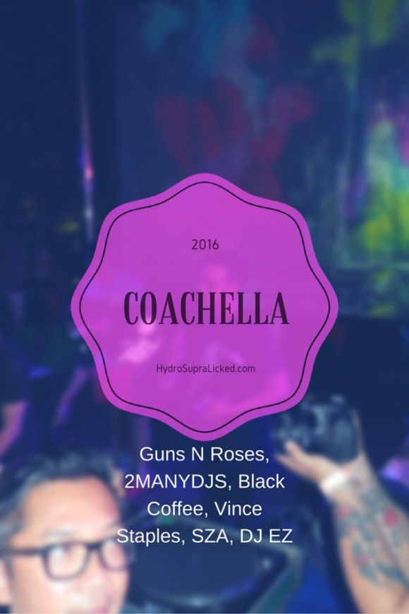 Coachella 2016 Music Festival Guns N Roses, 2MANYDJS, Black Coffee, Vince Staples, SZA & DJ EZ