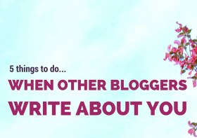 5 things to do when other bloggers write about you