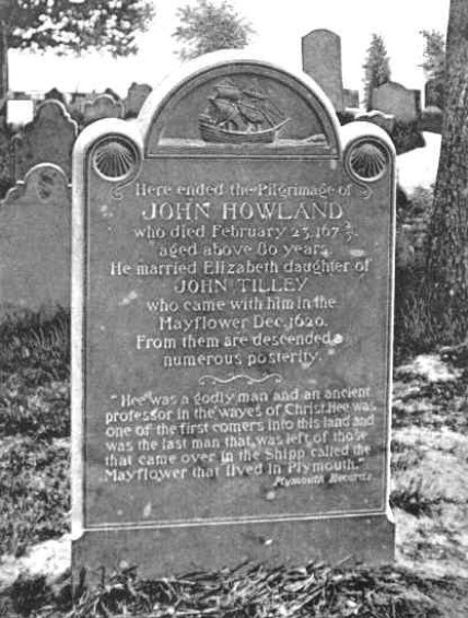 """Grave marker of John Howland, the brother of our 10th g-grandfather Arthur Howland. John arrived at Plymouth on the """"Mayflower"""" in 1620. Arthur Howland arrived on a later ship."""