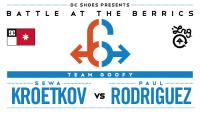 BATB 6 -- Sewa Kroetkov vs Paul Rodriguez