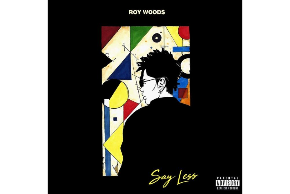 Stream Roy Woods' New 'Say Less' Album roy woods say less album stream