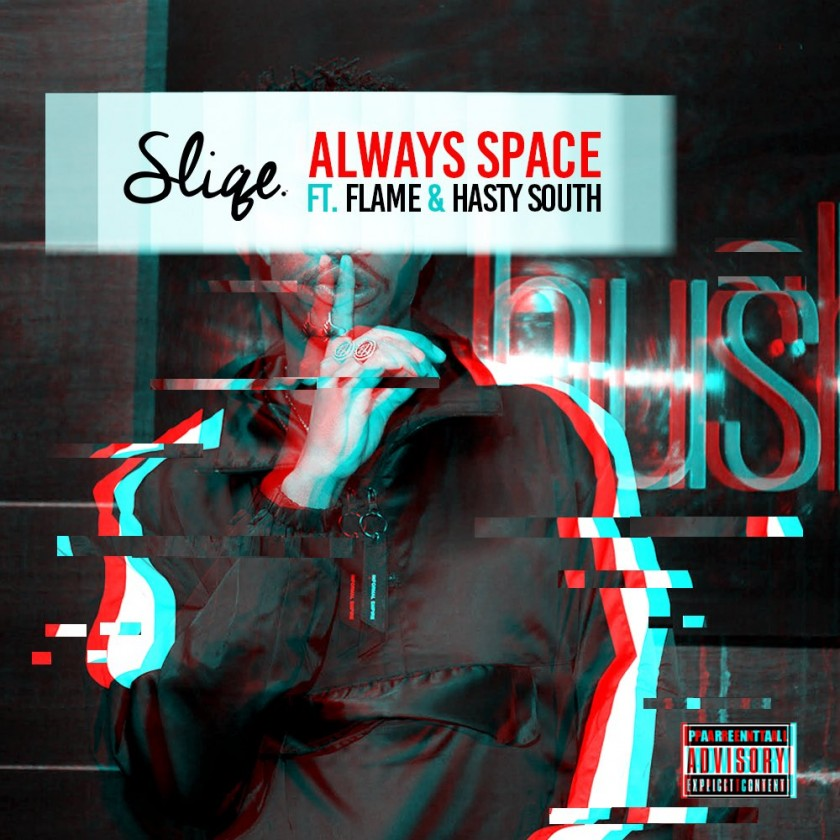 sliqe Listen To Sliqe's 'Always Space' Joint Ft. Flame & Hasty South thumb 75372 840x460 0 0 auto