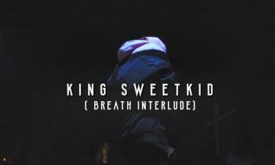 king sweetkid Watch King SweetKid's New 'Breath Interlude' Music Video s