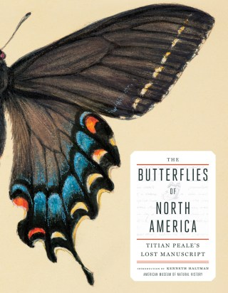 Cover of 'The Butterflies of North America: Titian Peale's Lost Manuscript' (click to enlarge)