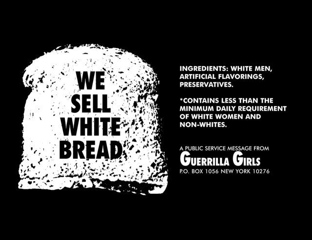 """Guerrilla Girls, """"We Sell White Bread"""" (1987) (all photos courtesy the artists unless otherwise noted)"""