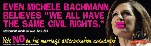 """Guerrilla Girls, """"Even Michele Bachmann Believes 'We All Have The Same Civil Rights'"""" (2012), a poster made by the group when Minnesota was debating marriage equality. (all photos courtesy the artists unless otherwise noted)"""