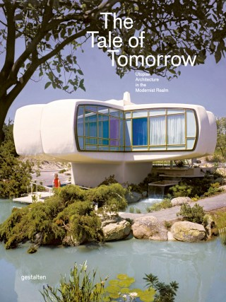 Cover of 'The Tale of Tomorrow' (courtesy Gestalten) (click to enlarge)