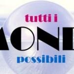 LA VIA ITALIANA AL FANTASTICO: TUTTI I MONDI POSSIBILI