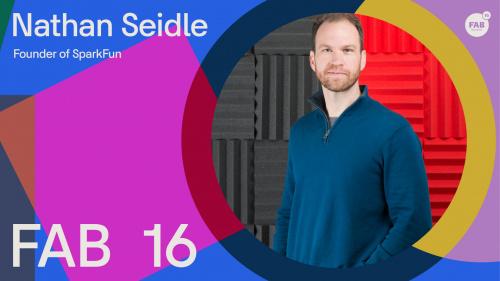 Spotlight on Nathan Seidle, speaker at FAB16 Montréal!