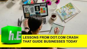 LESSONS FROM DOT.COM CRASH THAT GUIDE BUSINESSES TODAY