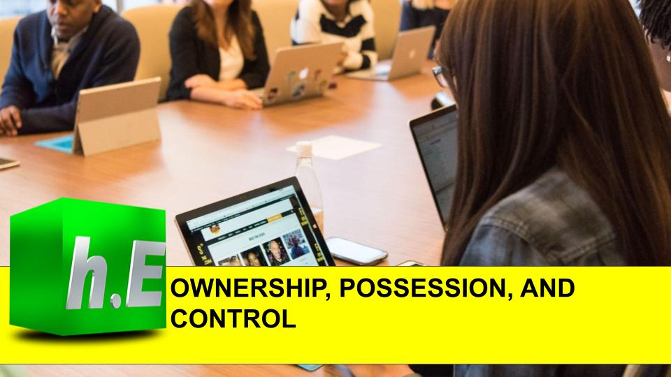 OWNERSHIP, POSSESSION,CONTROL
