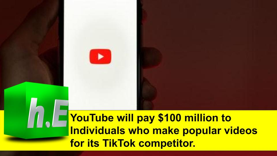 YouTube will pay $100 million to Individuals who make popular videos for its TikTok competitor.