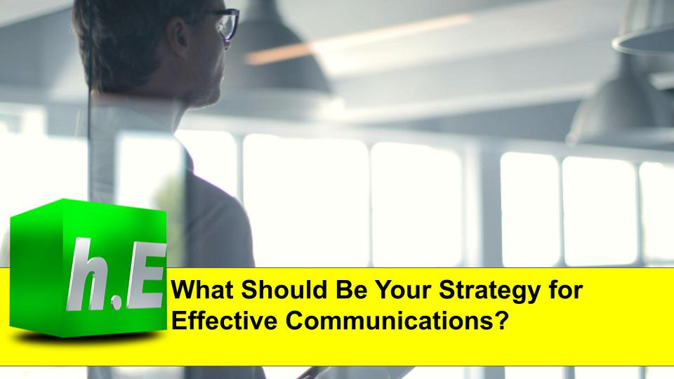 What Should Be Your Strategy for Effective Communications?