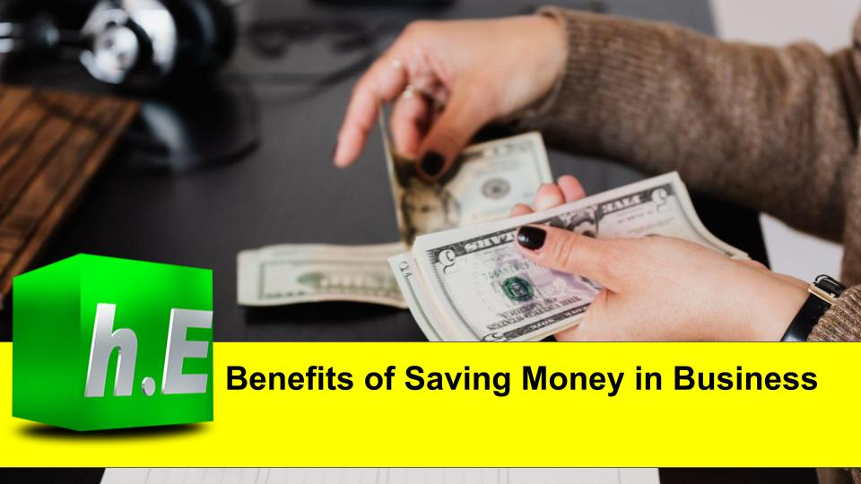 Benefits of Saving Money in Business