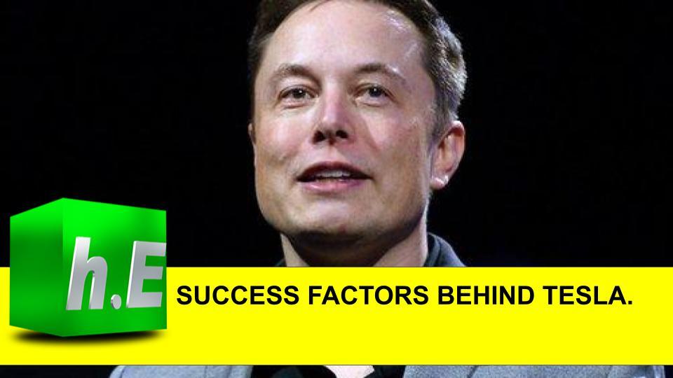 SUCCESS FACTORS BEHIND TESLA.