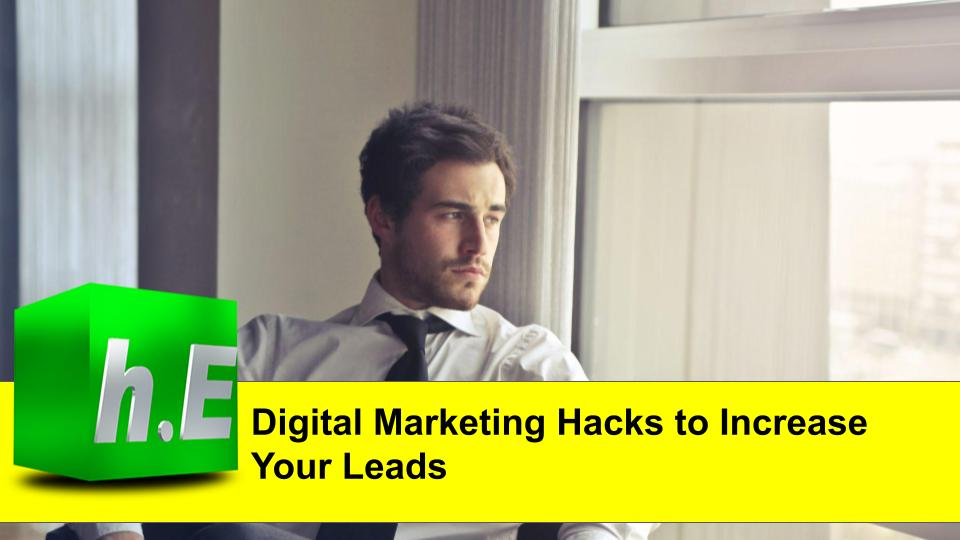 Digital Marketing Hacks to Increase Your Leads