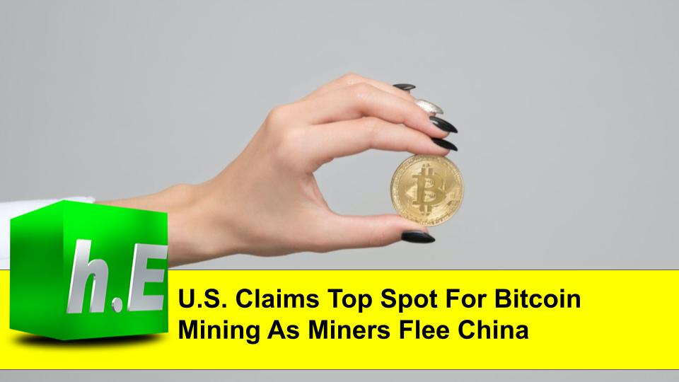 U.S. Claims Top Spot For Bitcoin Mining As Miners Flee China Crackdown