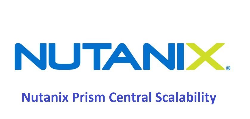 Nutanix Prism Central PC Scalability Limitations or Maximums