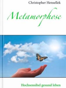 Metamorphose-Hochsensibel gesund leben