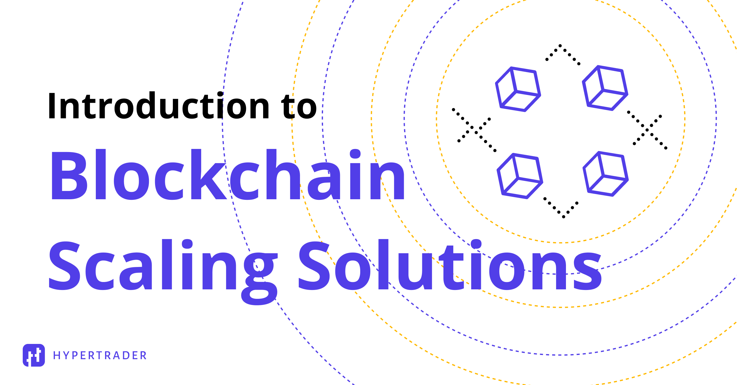 Introduction to Blockchain Scaling Solutions