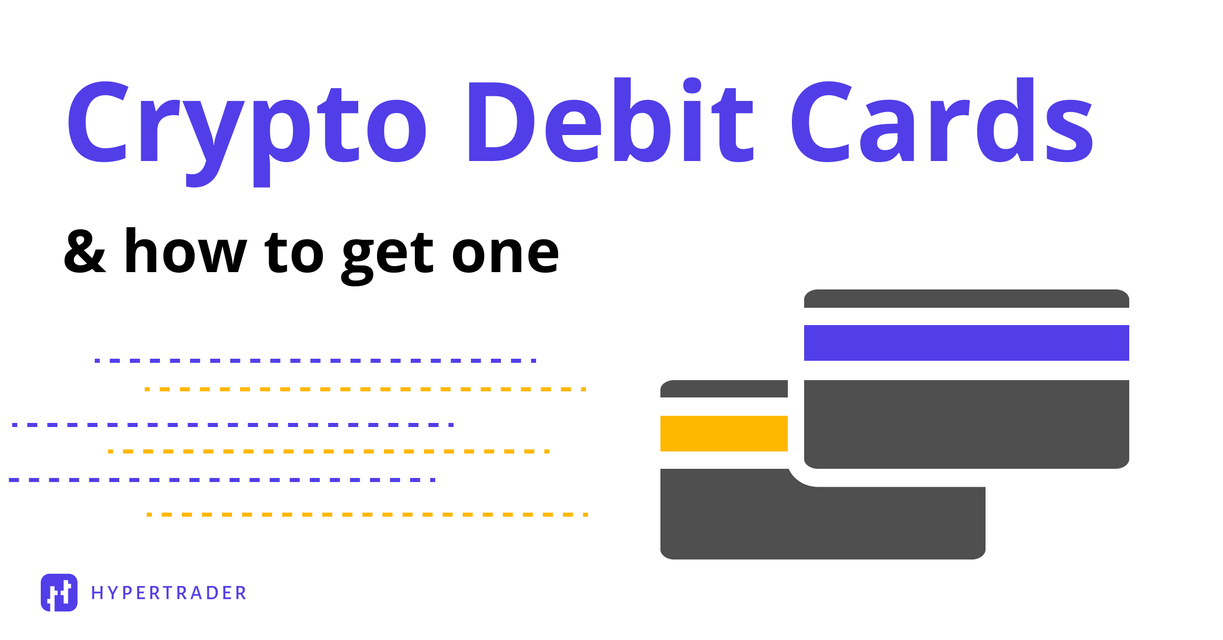 What are Crypto Debit Cards and How to Get One?