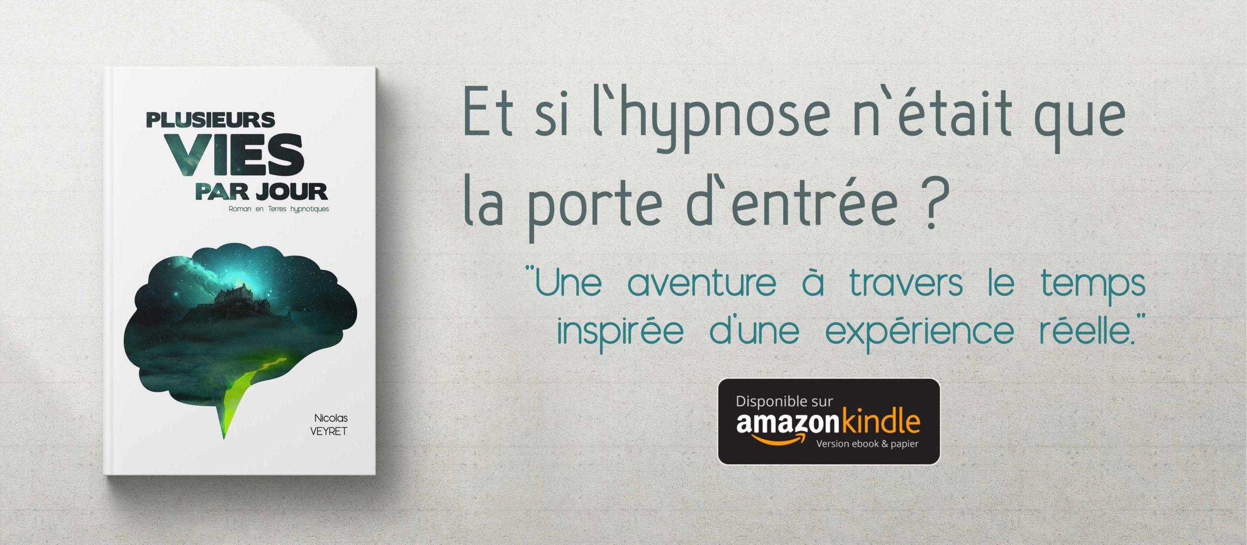 Plusieurs vies par jour - Roman en Terres hypnotiques - Disponible sur Amazon Kindle en version ebook et papier