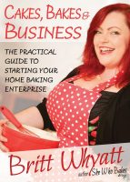 Cakes Bakes and Business Britt Whyatt #hypnoartsbooks