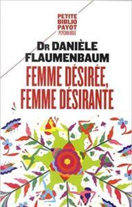 """Couverture du livre """"Femme désirée, femme désirante"""" du Dr Danièle Flaumenbaum."""