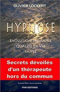 Livre : HYPNOSE d'Olivier Lockert. évolution humaine, qualité de vie, santé - IFHE édition