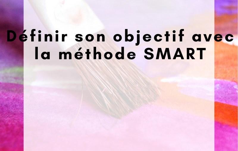 Définir ses objectifs avec la méthode SMART pour la rentrée!