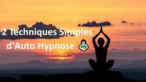 Techniques simples d'Auto Hypnose 🧘🏻 (2 astuces pour débutant)