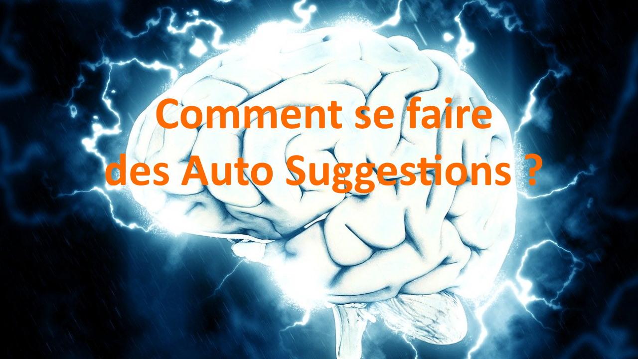 Comment se faire des auto suggestions grâce à l'Auto Hypnose ?