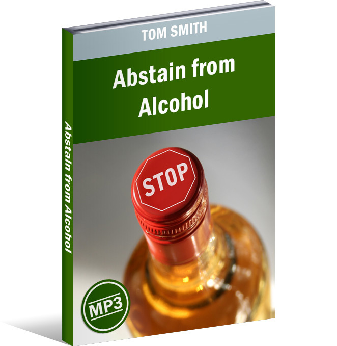 Abstain from Alcohol